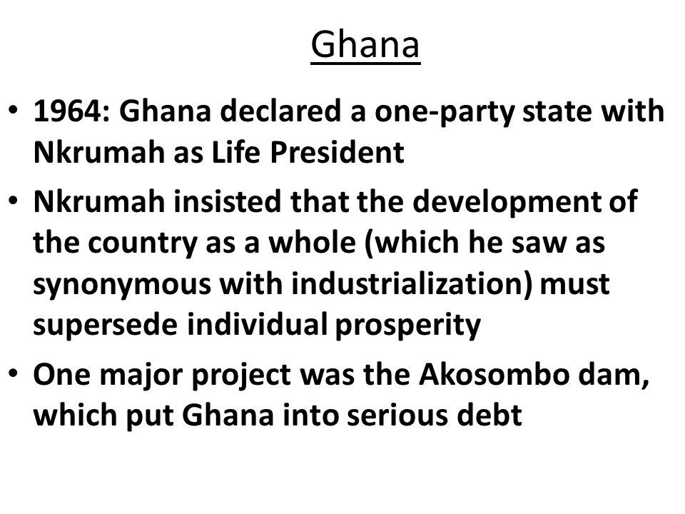 Ghana 1964: Ghana declared a one-party state with Nkrumah as Life President.