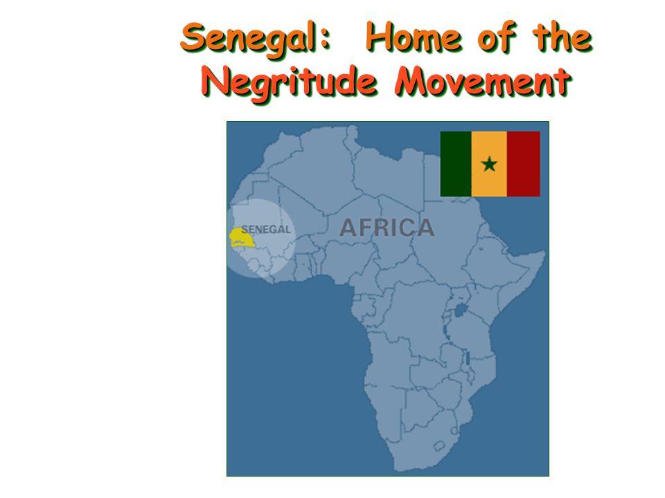 Senegal: Home of the Negritude Movement