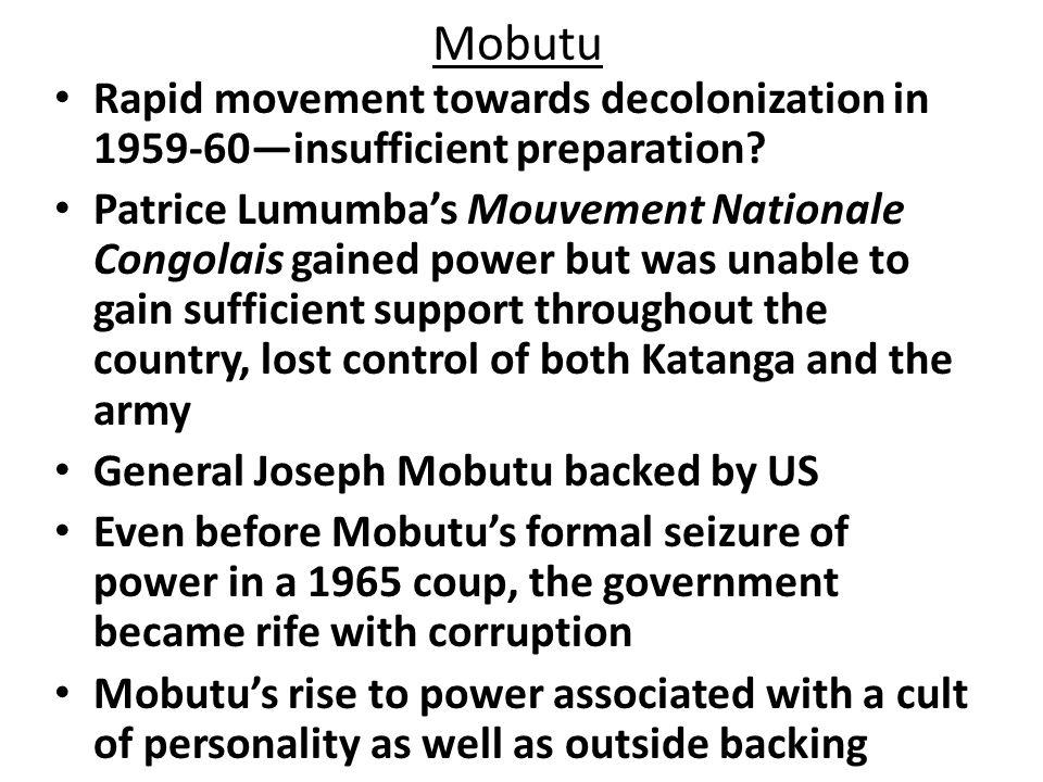 Mobutu Rapid movement towards decolonization in 1959-60—insufficient preparation