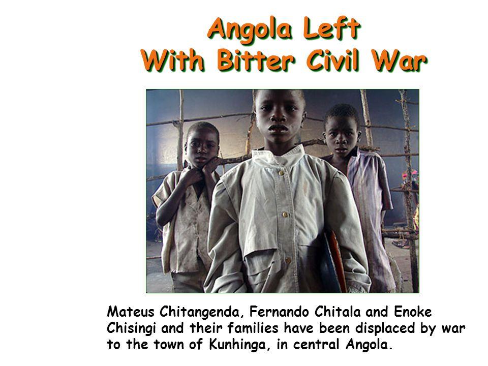 Angola Left With Bitter Civil War