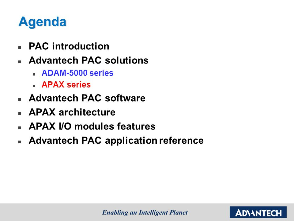 Agenda PAC introduction Advantech PAC solutions Advantech PAC software