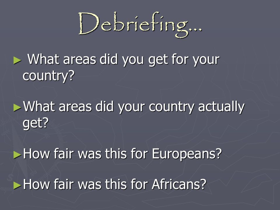 Debriefing… What areas did you get for your country