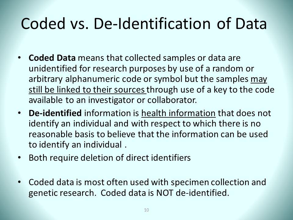 Coded vs. De-Identification of Data