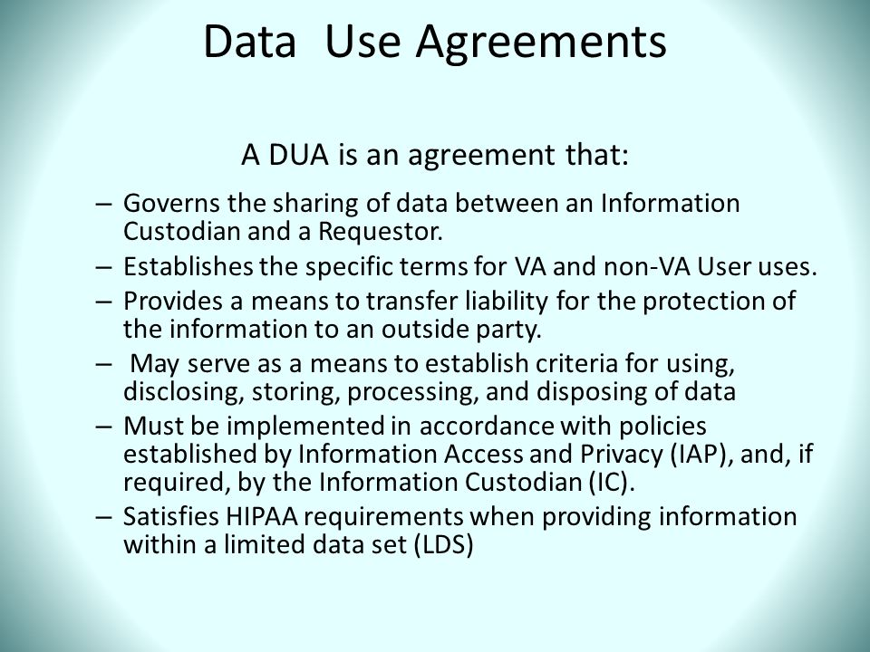 Data Use Agreements A DUA is an agreement that: