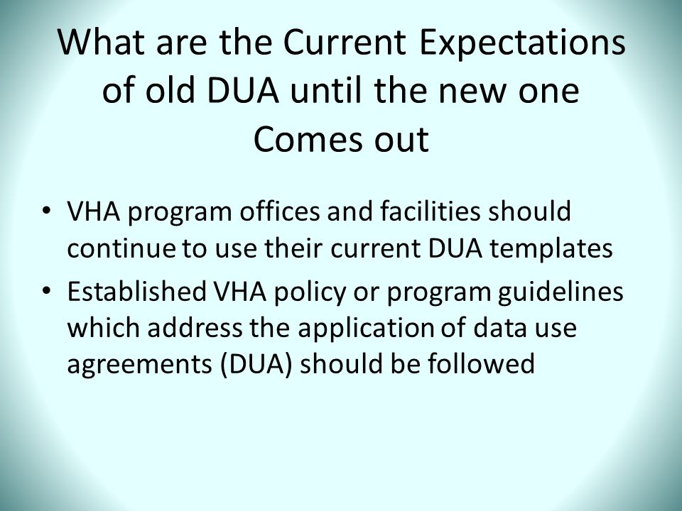 What are the Current Expectations of old DUA until the new one Comes out