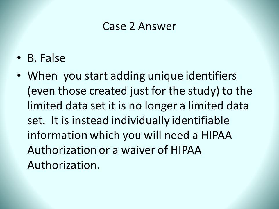 Case 2 Answer B. False.