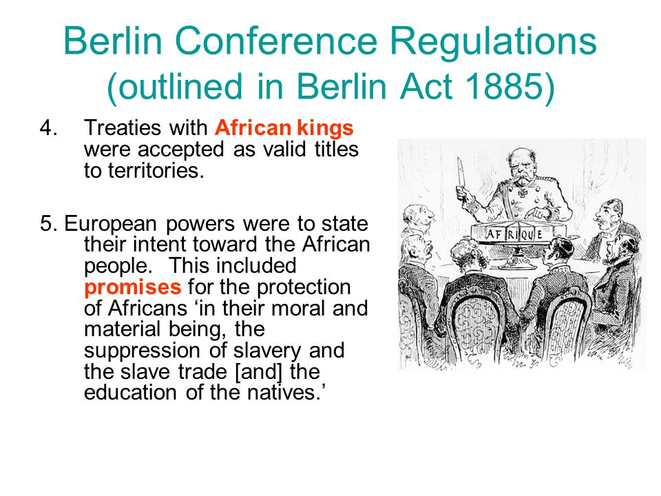 Berlin Conference Regulations (outlined in Berlin Act 1885)