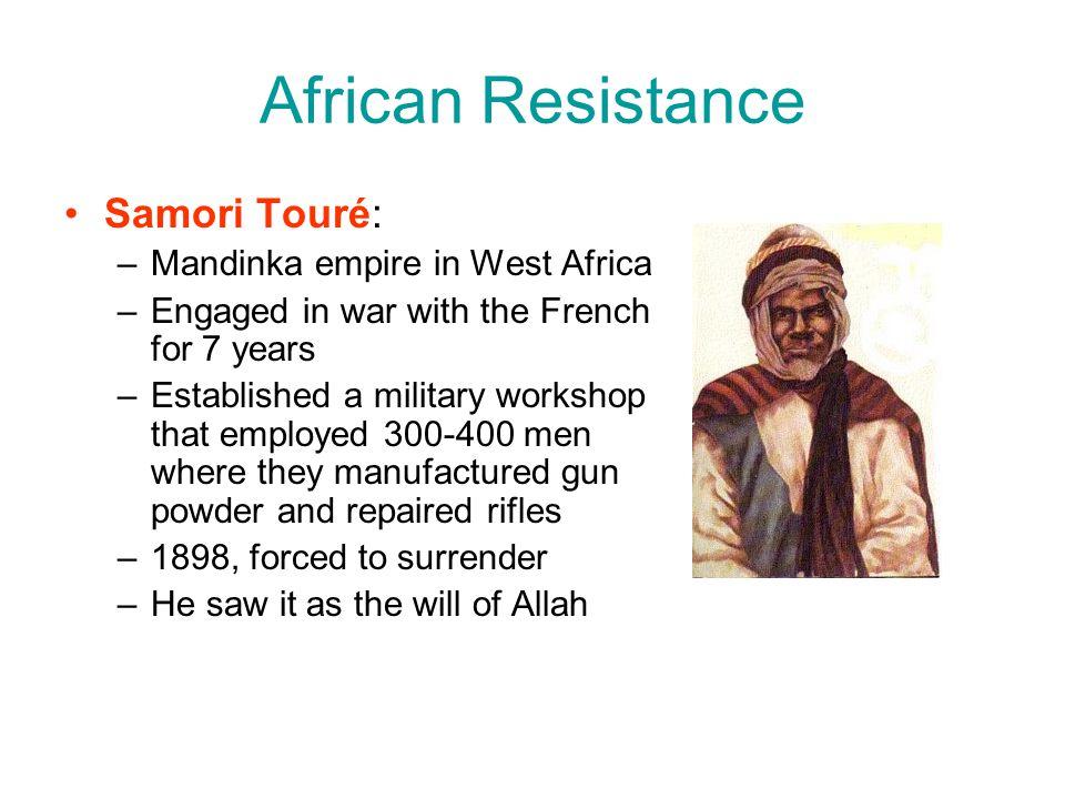 African Resistance Samori Touré: Mandinka empire in West Africa