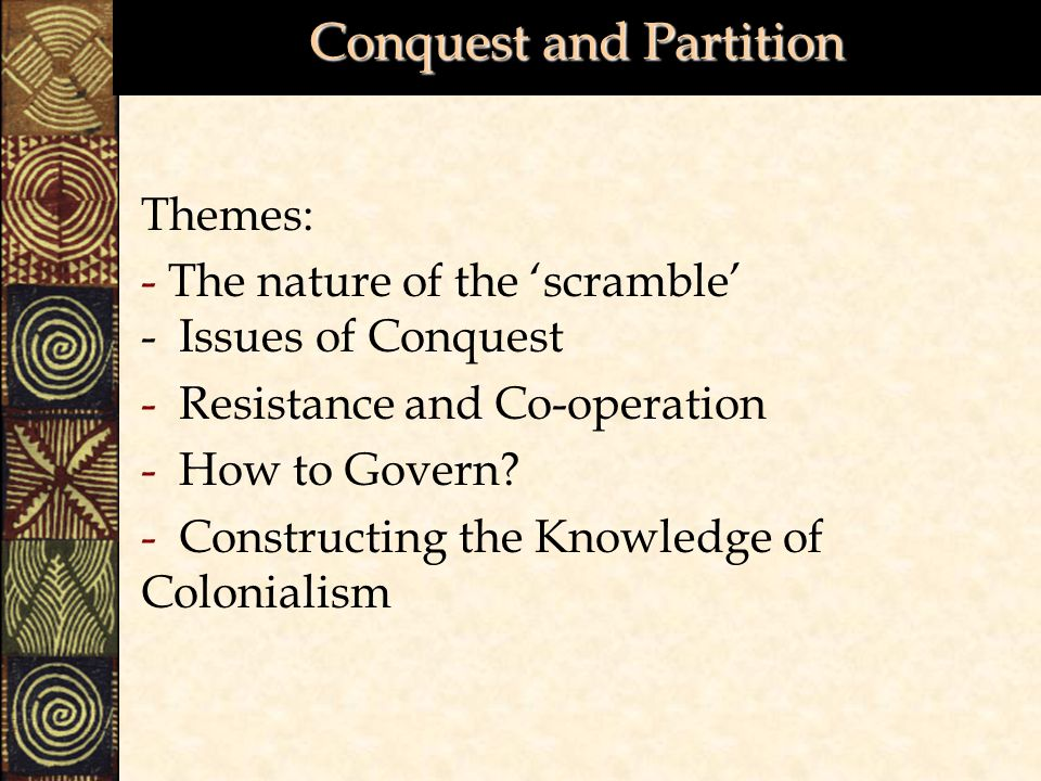 Conquest and Partition