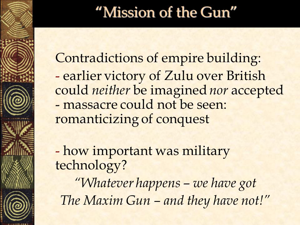 Mission of the Gun Contradictions of empire building: