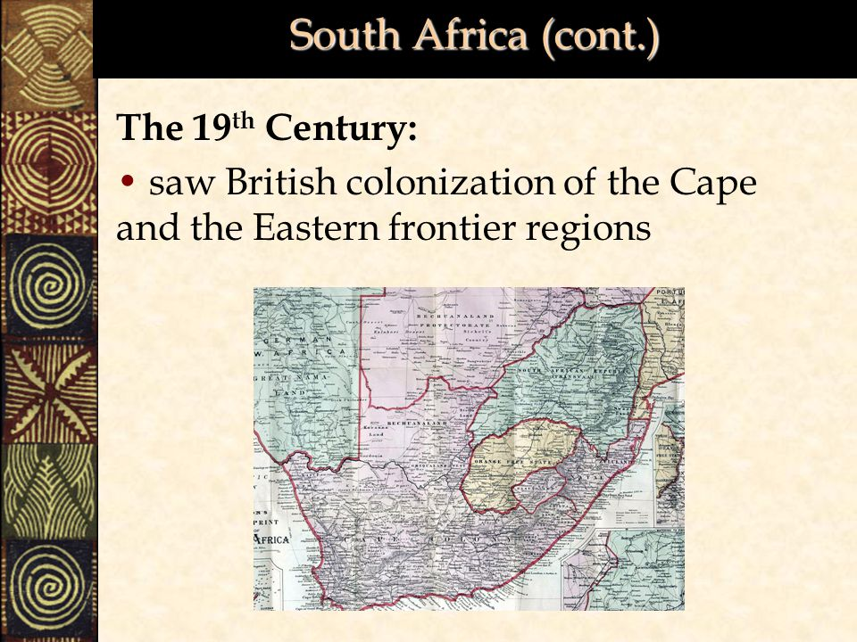 South Africa (cont.) The 19th Century:
