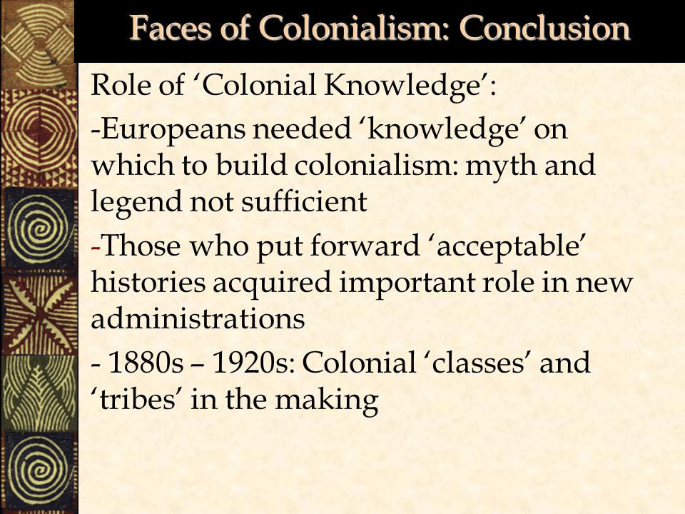 Faces of Colonialism: Conclusion