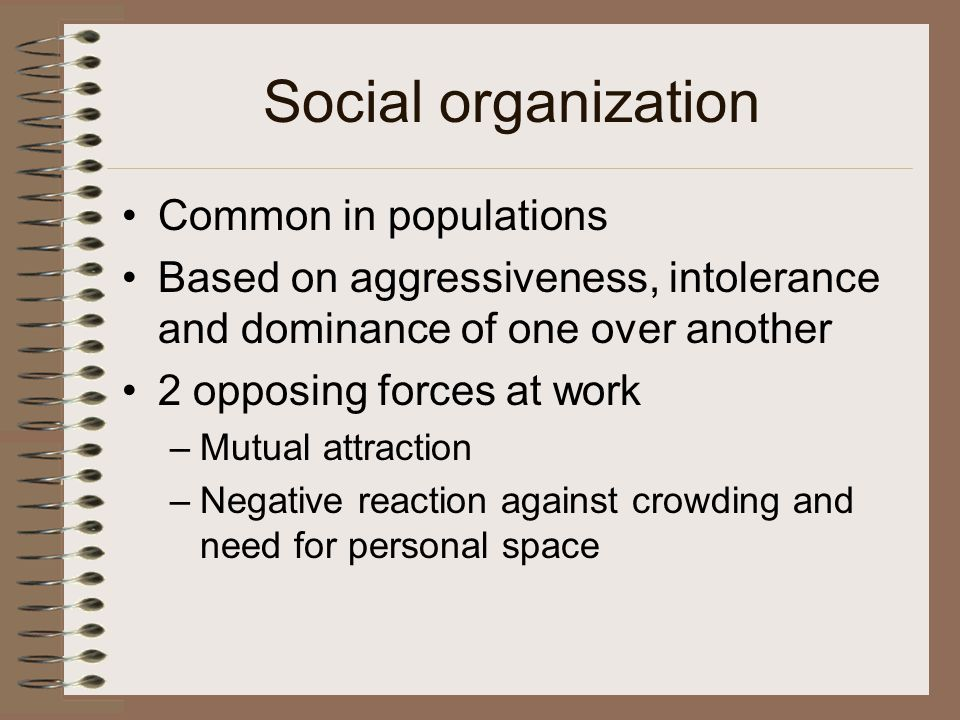 Social organization Common in populations