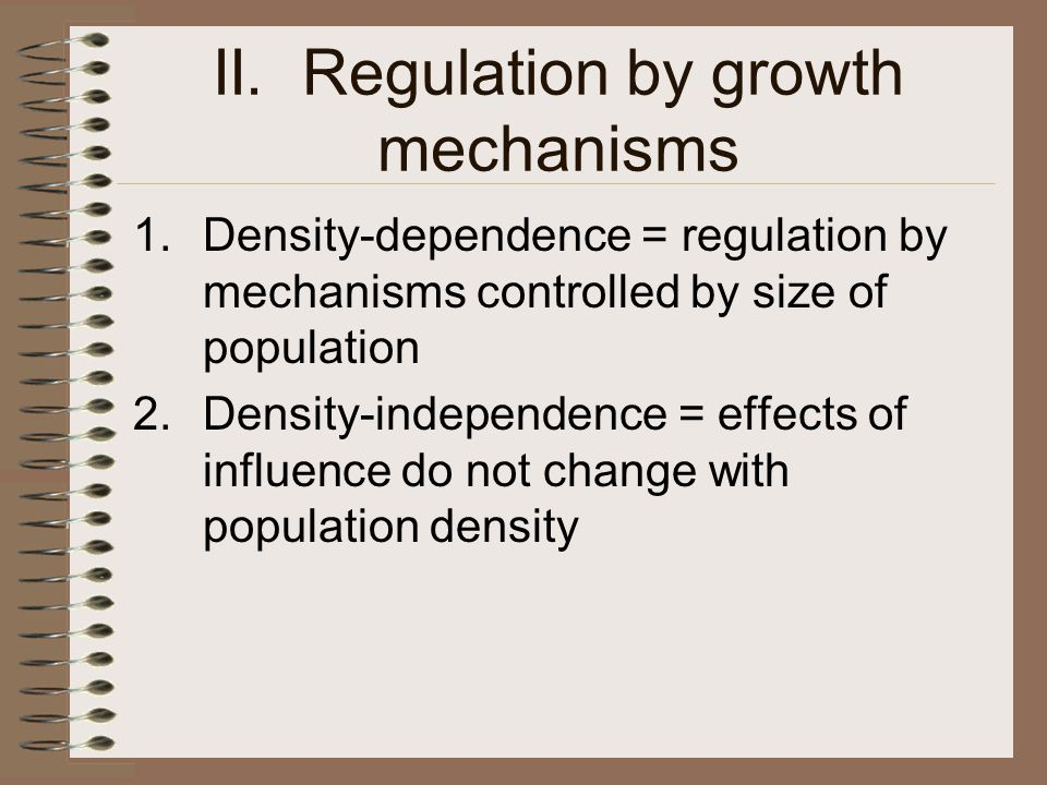 II. Regulation by growth mechanisms
