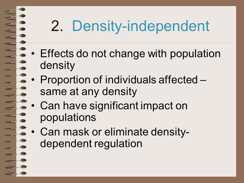 2. Density-independent Effects do not change with population density