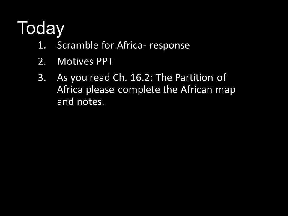 Today Scramble for Africa- response Motives PPT