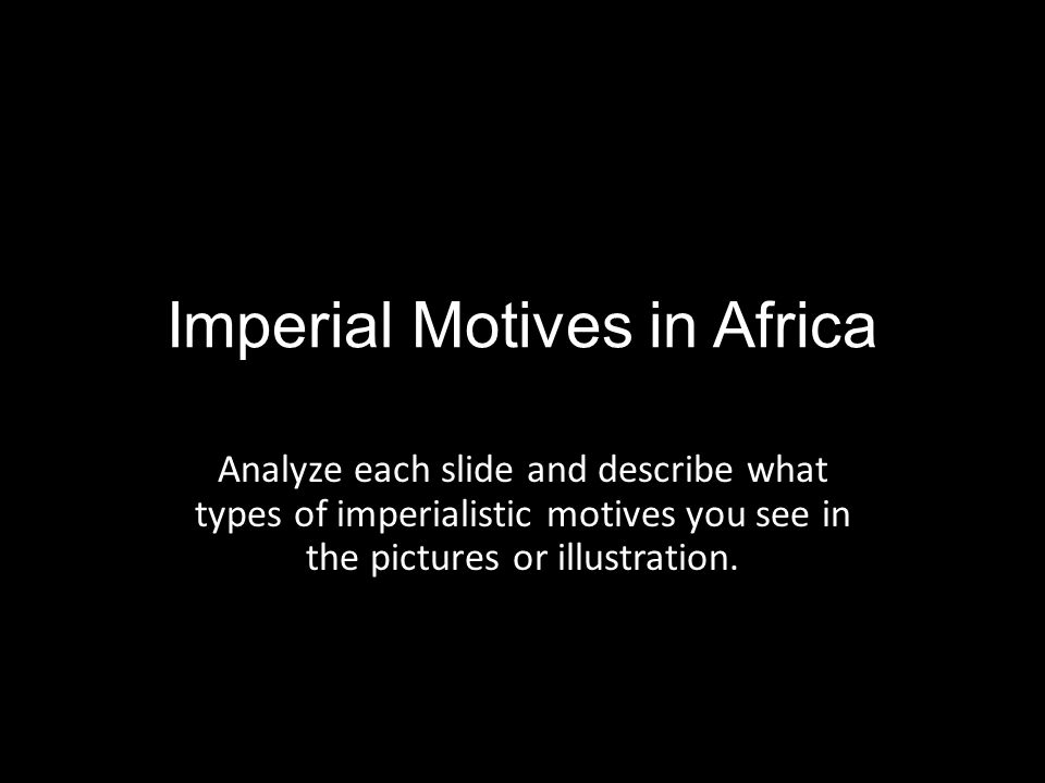 Imperial Motives in Africa