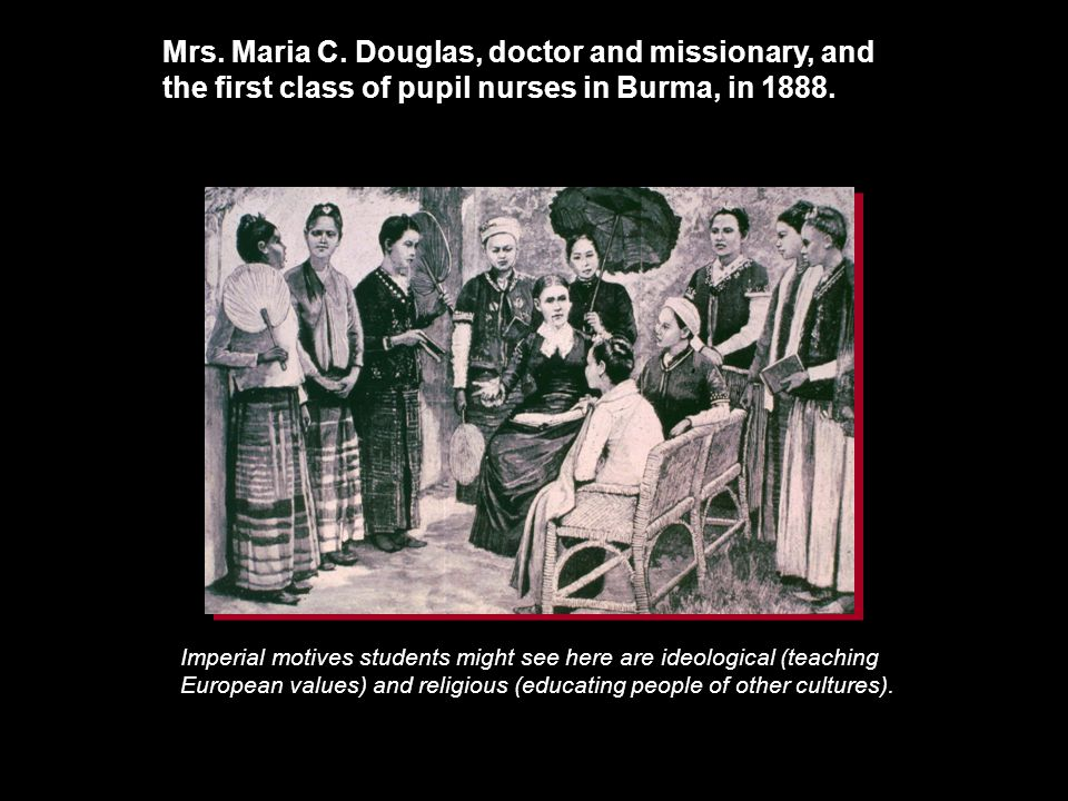 Mrs. Maria C. Douglas, doctor and missionary, and the first class of pupil nurses in Burma, in 1888.