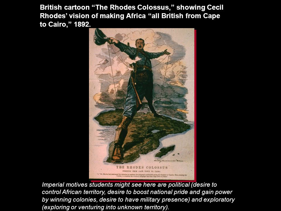 British cartoon The Rhodes Colossus, showing Cecil Rhodes' vision of making Africa all British from Cape to Cairo, 1892.