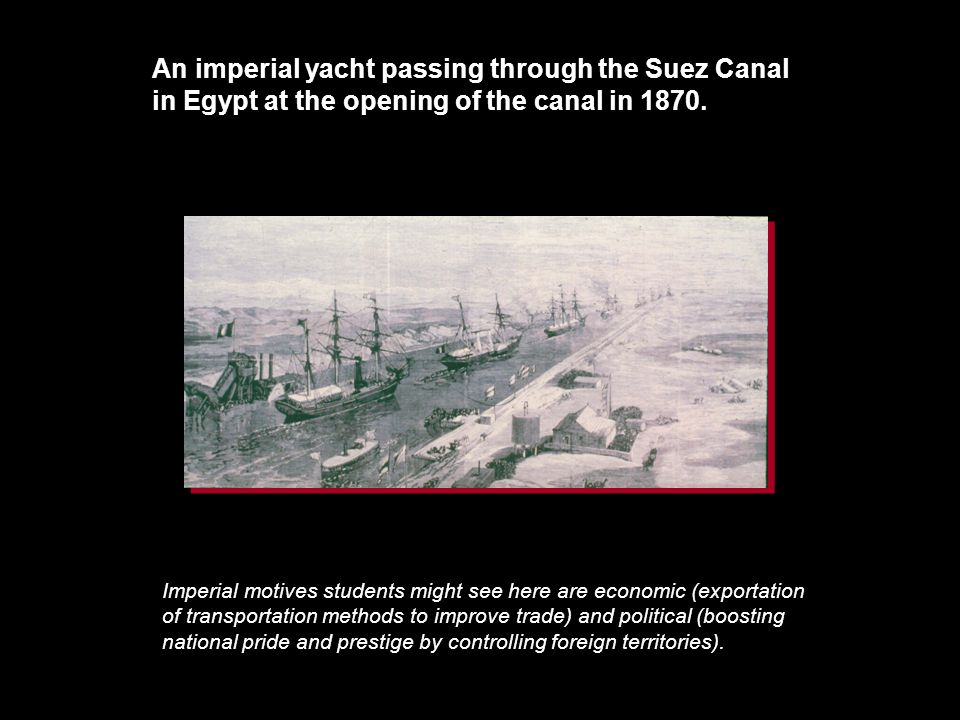 An imperial yacht passing through the Suez Canal in Egypt at the opening of the canal in 1870.