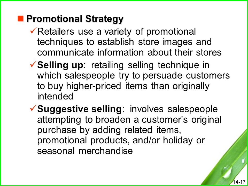 Promotional Strategy Retailers use a variety of promotional techniques to establish store images and communicate information about their stores.