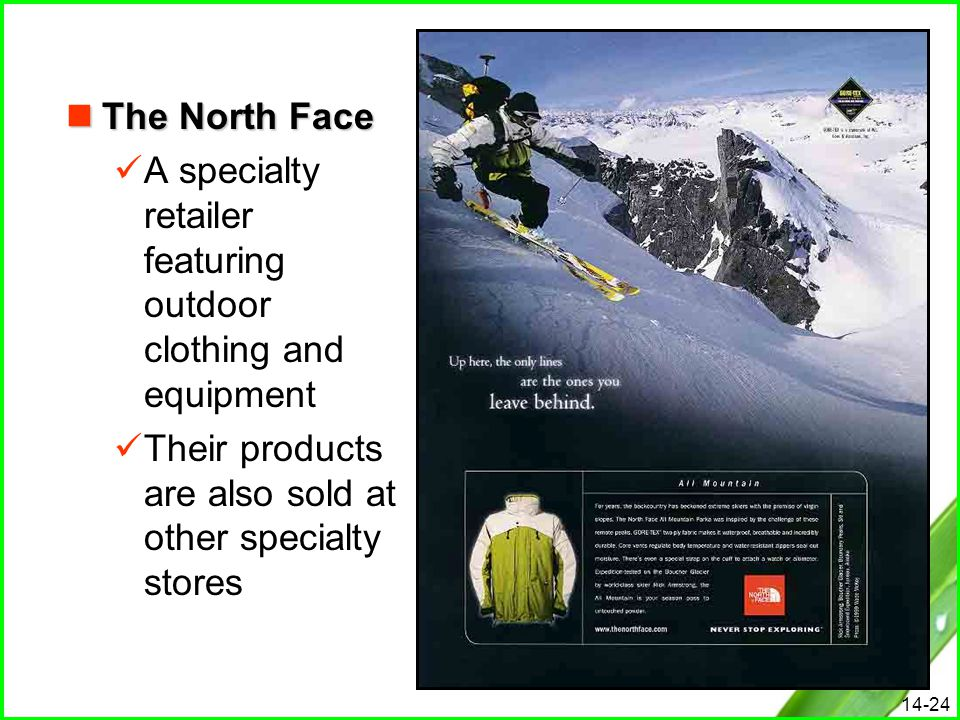 The North Face A specialty retailer featuring outdoor clothing and equipment.