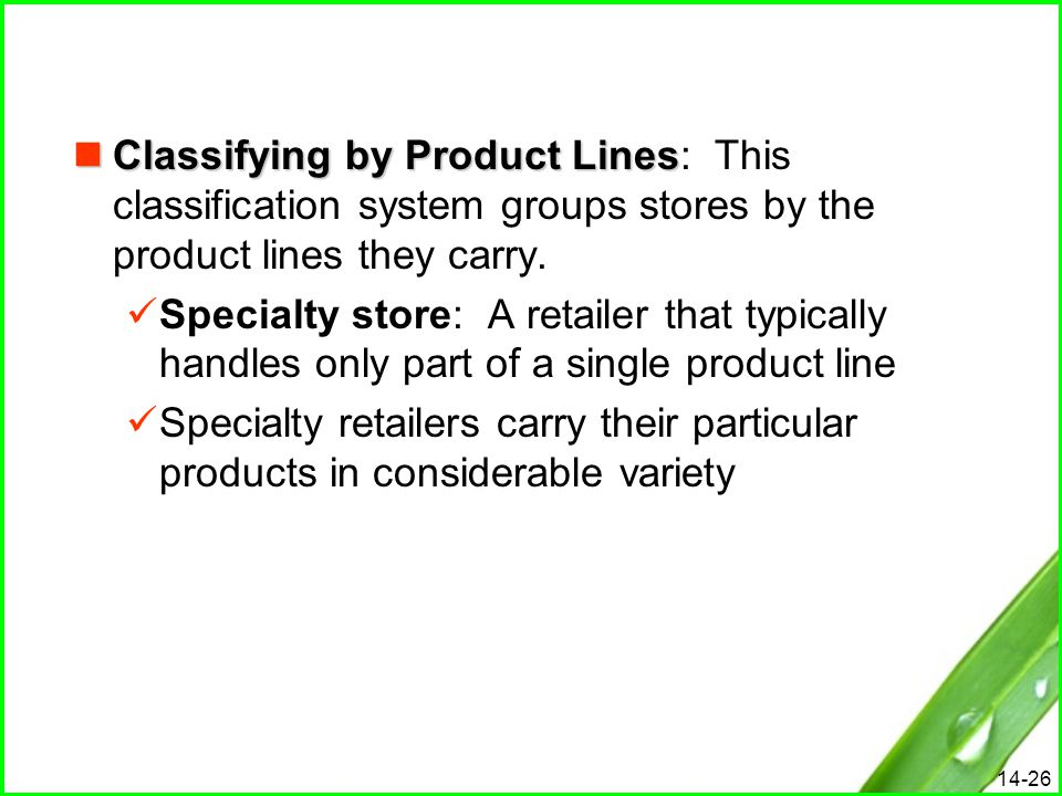 Classifying by Product Lines: This classification system groups stores by the product lines they carry.