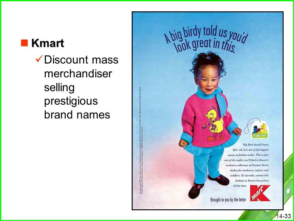 Kmart Discount mass merchandiser selling prestigious brand names