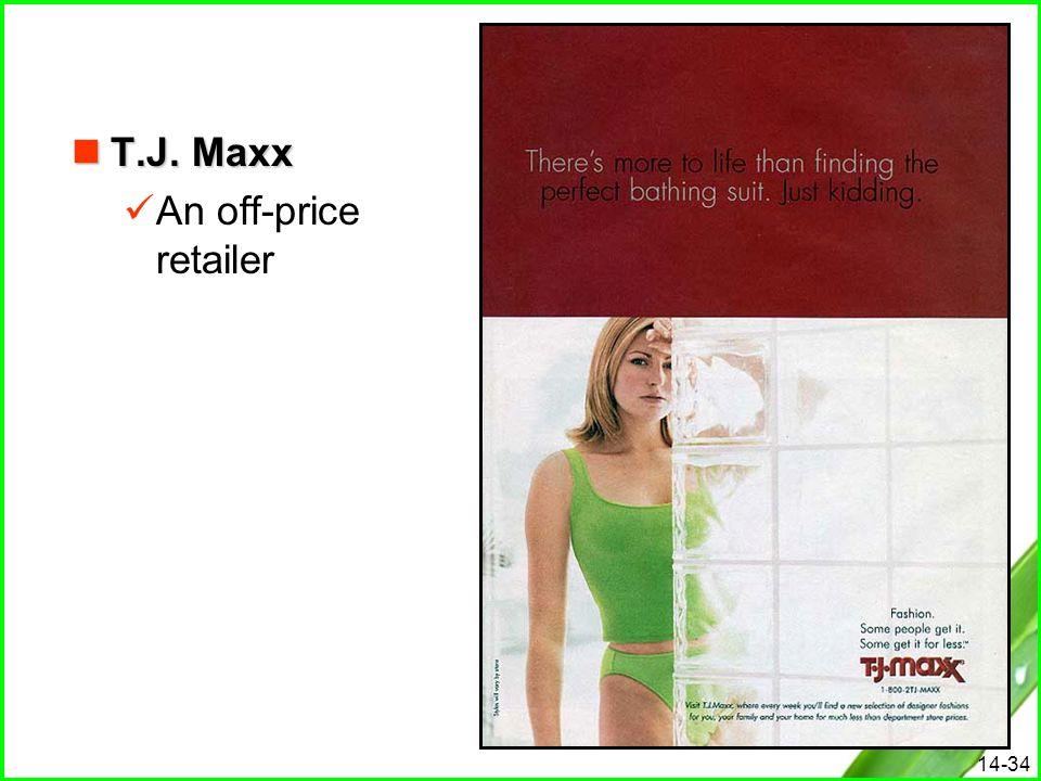 T.J. Maxx An off-price retailer