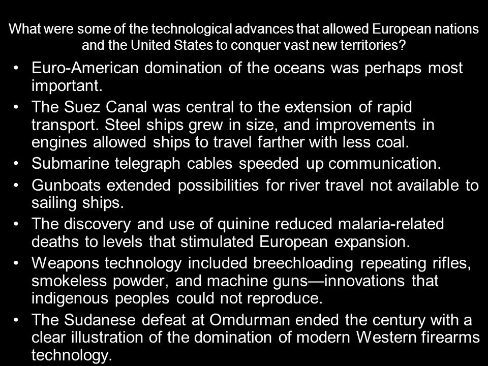 Euro-American domination of the oceans was perhaps most important.
