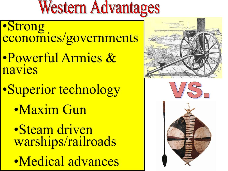 Strong economies/governments Powerful Armies & navies