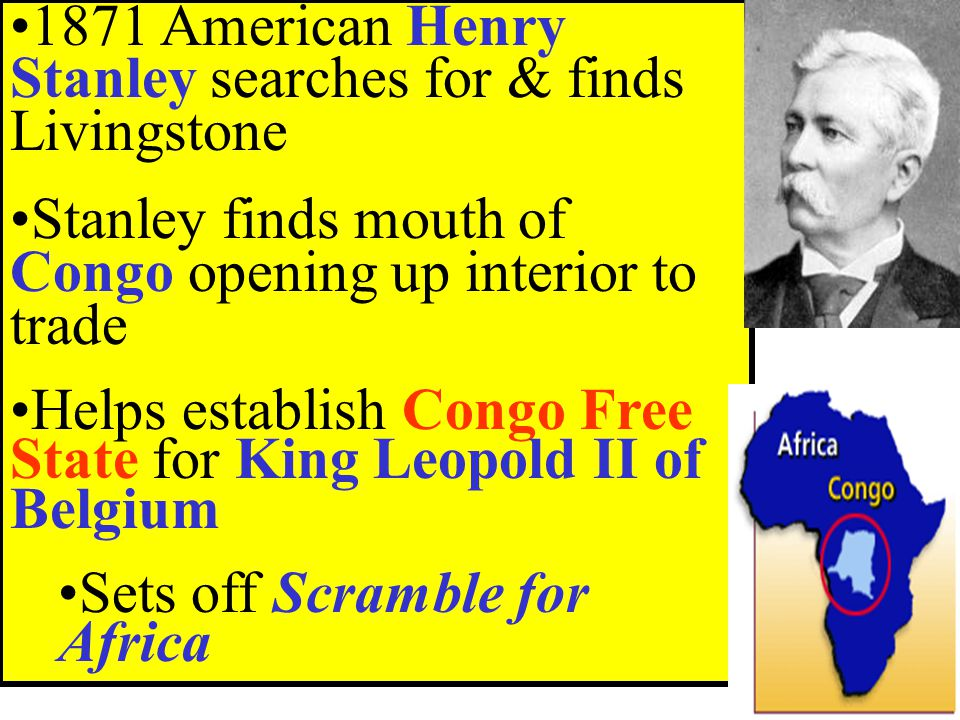 1871 American Henry Stanley searches for & finds Livingstone