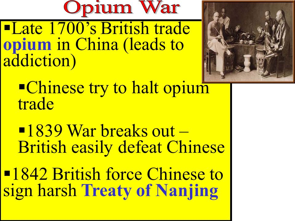 Late 1700's British trade opium in China (leads to addiction)