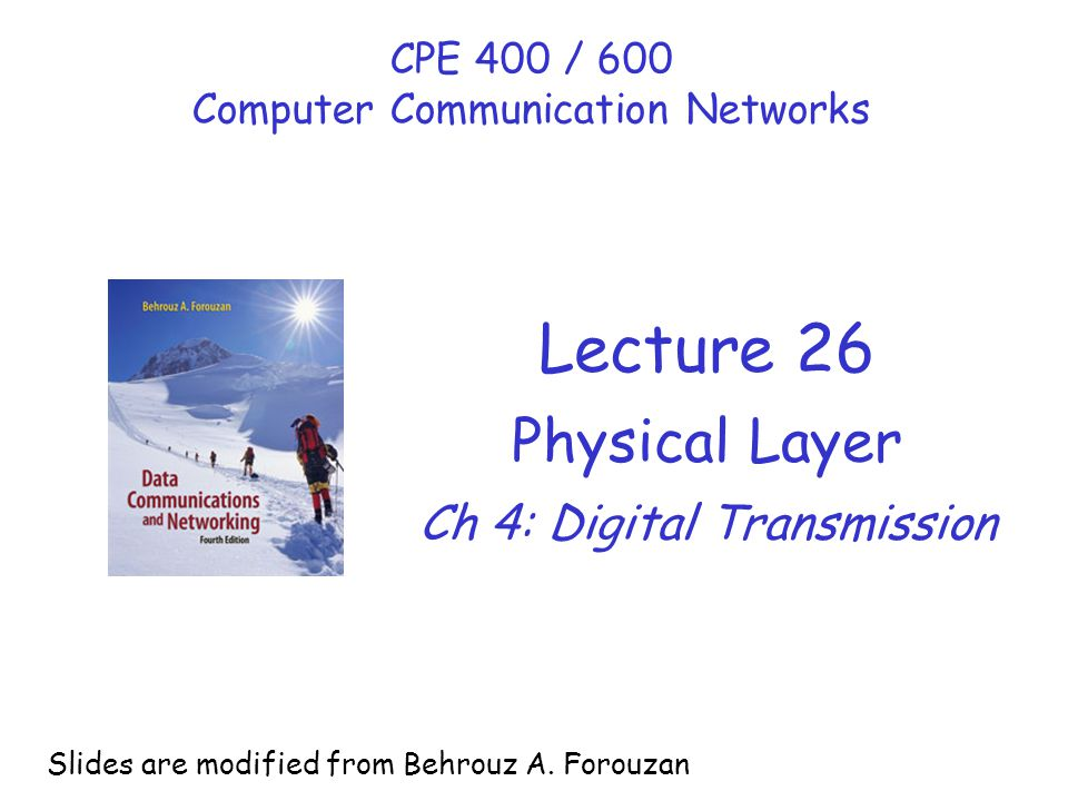 Lecture 26 Physical Layer Ch 4: Digital Transmission