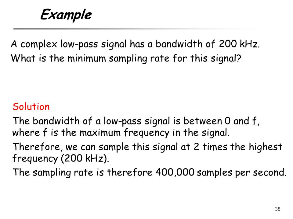 Example A complex low-pass signal has a bandwidth of 200 kHz.