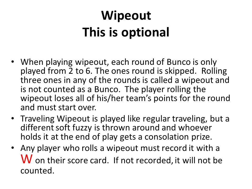 Wipeout This is optional