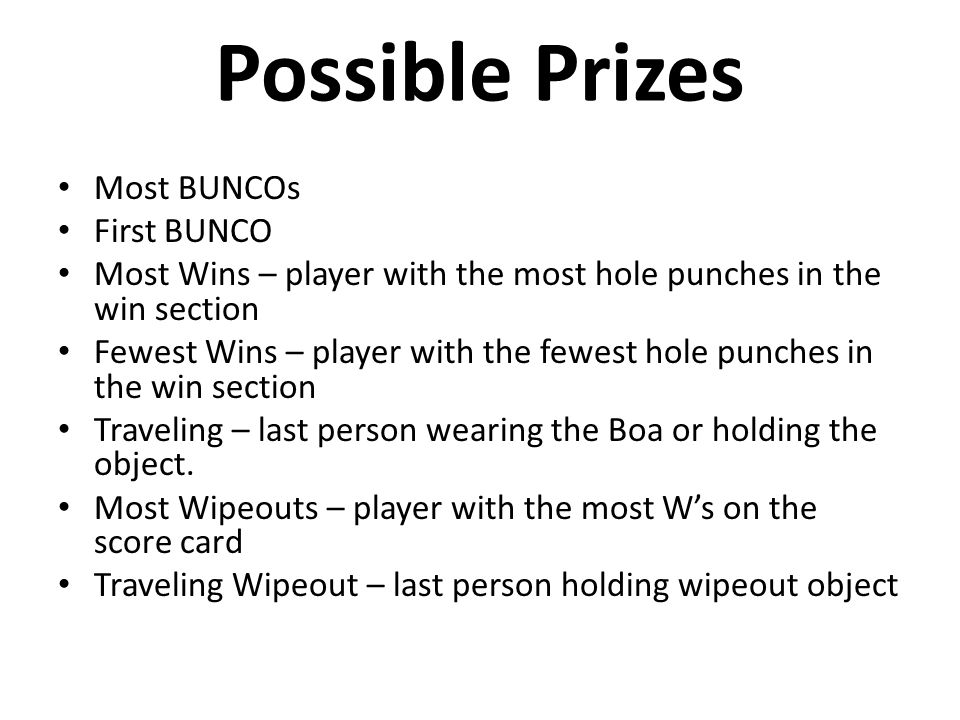 Possible Prizes Most BUNCOs First BUNCO