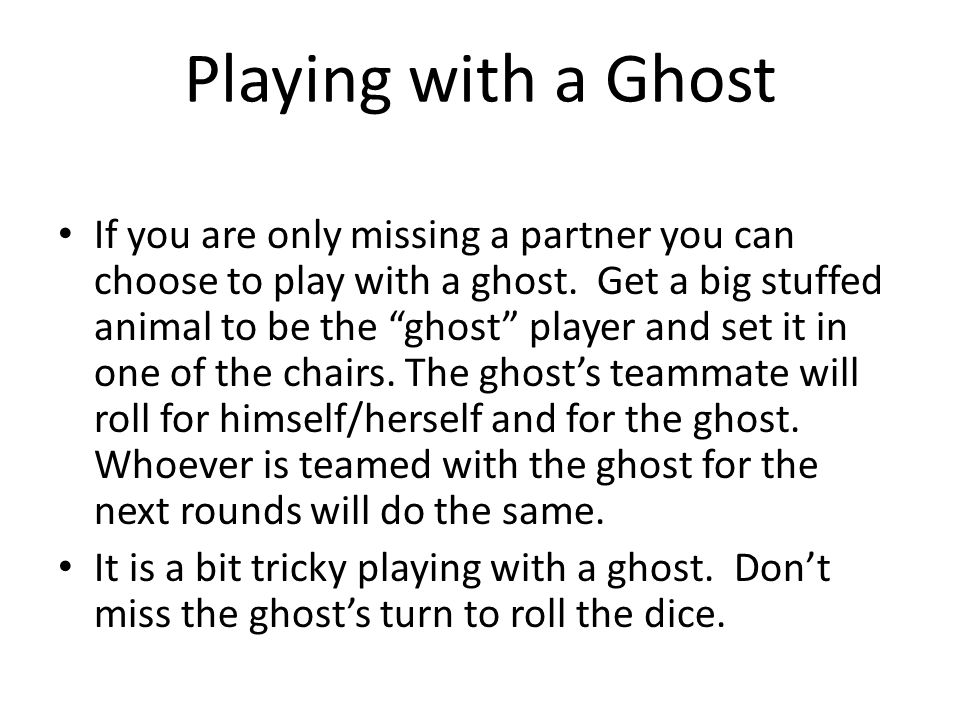 Playing with a Ghost