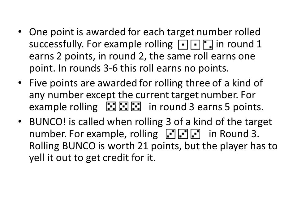 One point is awarded for each target number rolled successfully