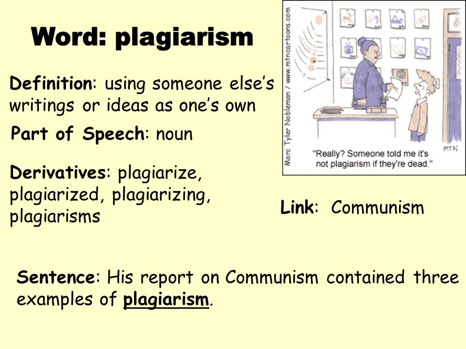 Word: plagiarism Definition: using someone else's