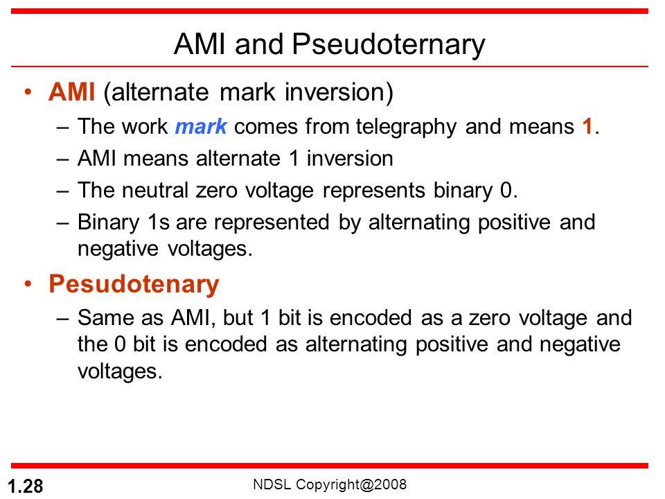 AMI and Pseudoternary AMI (alternate mark inversion) Pesudotenary