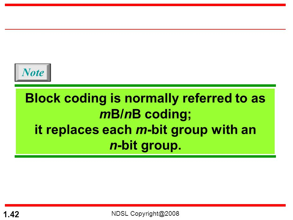 Block coding is normally referred to as mB/nB coding;