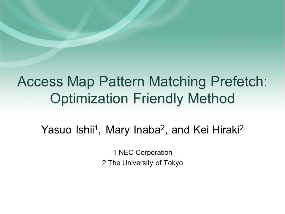 Access Map Pattern Matching Prefetch: Optimization Friendly Method