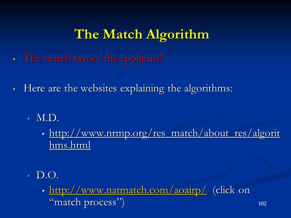 The Match Algorithm The match favors the applicant!