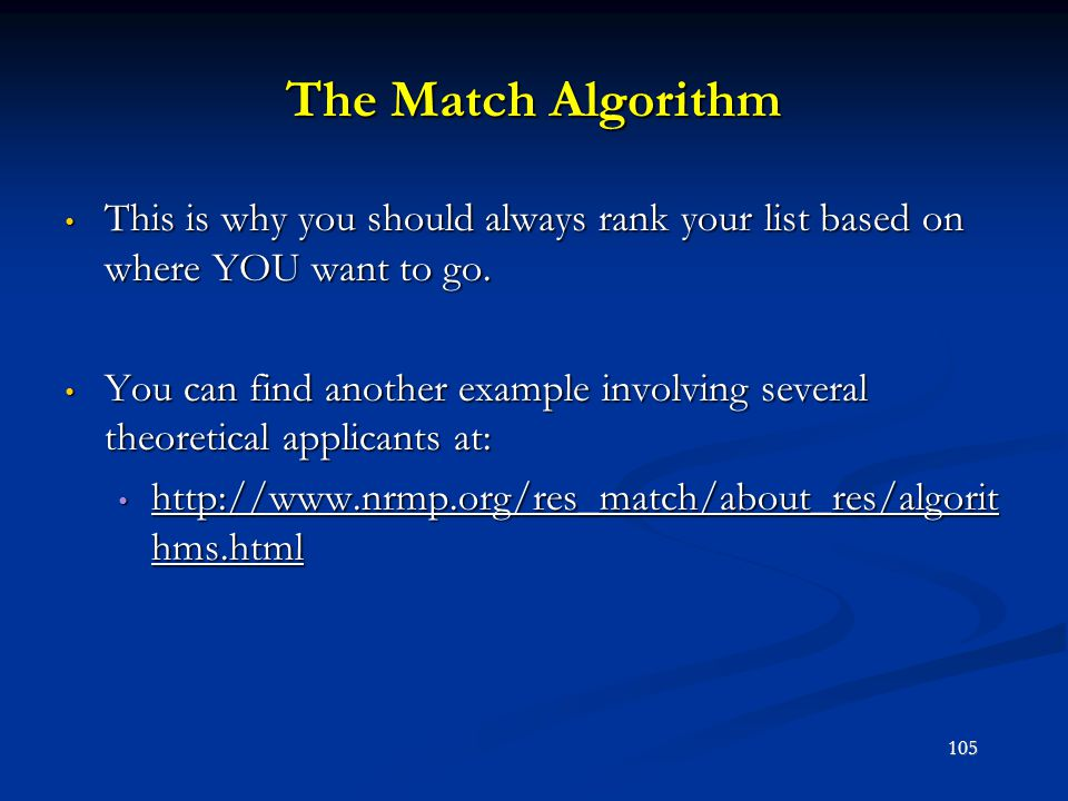 The Match Algorithm This is why you should always rank your list based on where YOU want to go.