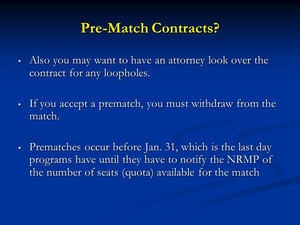 Pre-Match Contracts Also you may want to have an attorney look over the contract for any loopholes.
