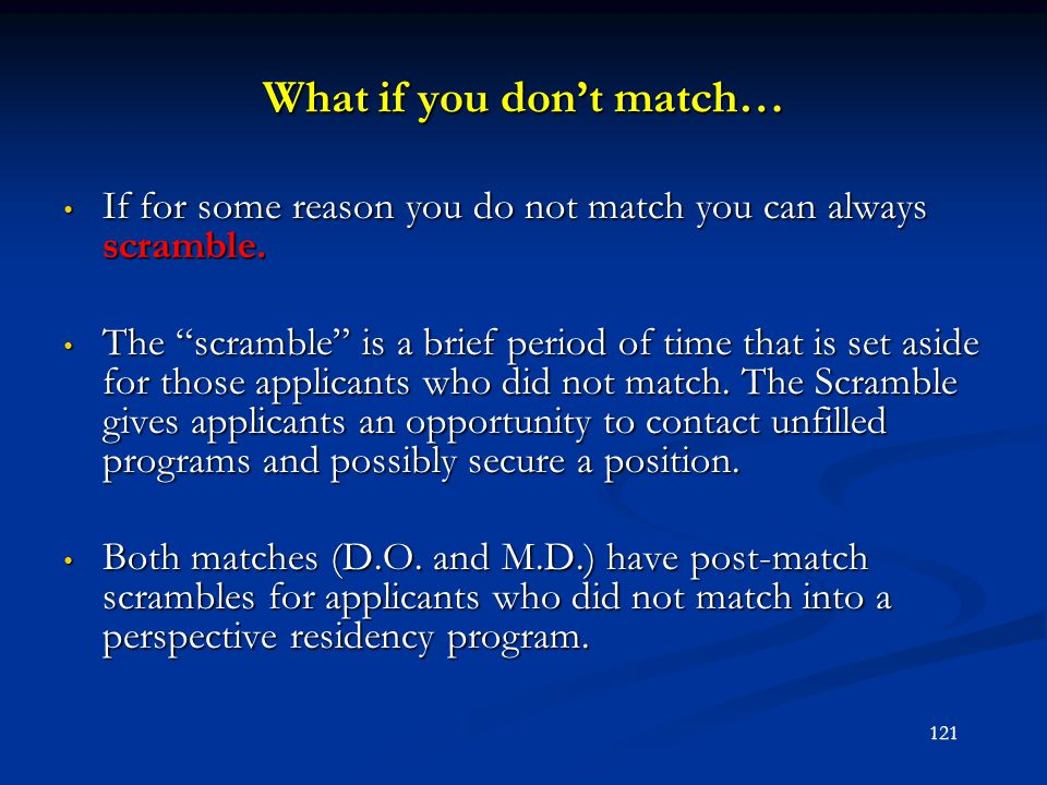 What if you don't match…