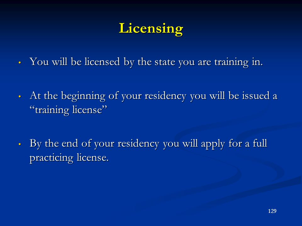 Licensing You will be licensed by the state you are training in.
