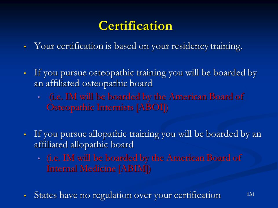 Certification Your certification is based on your residency training.