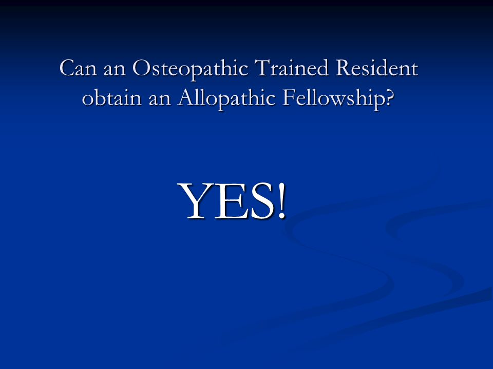 Can an Osteopathic Trained Resident obtain an Allopathic Fellowship